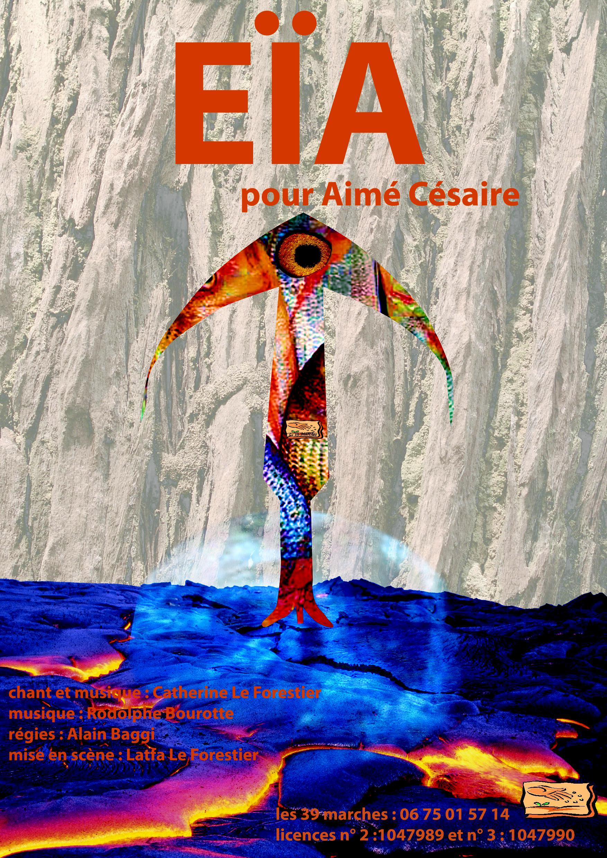 """2017 - """"EÏA"""" pour Aimé Césaire, chant et musique Catherine Leforestier, musique Rodolphe Bourotte"""